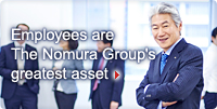 Employees are The Nomura Group's greatest asset