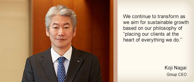 Placing clients at the heart of everything we do: Continuing to evolve with the changing needs of our clients Koji Nagai Group CEO